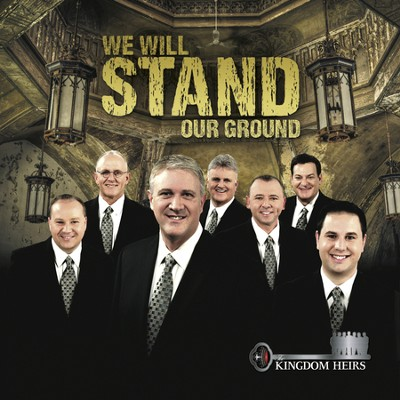 We Will Stand Our Ground (Made Popular by Kingdom Heirs) (Performance Track)  [Music Download] -     By: The Kingdom Heirs