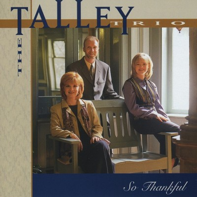 So Thankful (Made Popular by Talley Trio) (Performance Track)  [Music Download] -     By: The Talley Trio