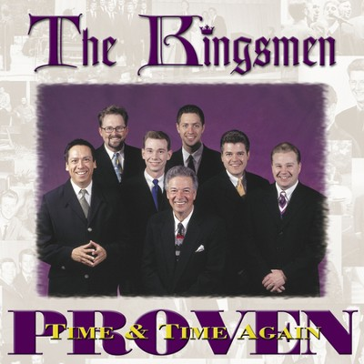 Proven Time And Time Again (Made Popular by The Kingsmen) (Performance Track)  [Music Download] -     By: The Kingsmen