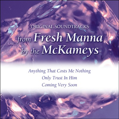 Fresh Manna (Peg) (Made Popular by The McKameys) (Performance Track)  [Music Download] -     By: The McKameys