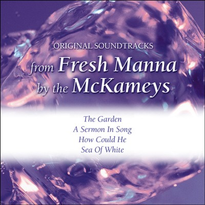 Fresh Manna (Connie / Ruben) (Made Popular by The McKameys) (Performance Track)  [Music Download] -     By: The McKameys