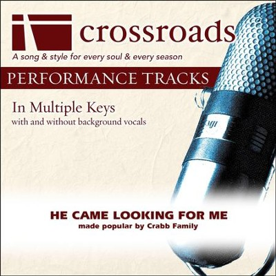 He Came Looking For Me (Made Popular By The Crabb Family) (Performance Track)  [Music Download] -