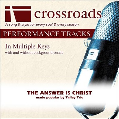 The Answer Is Christ (Made Popular By The Talley Trio) (Performance Track)  [Music Download] -