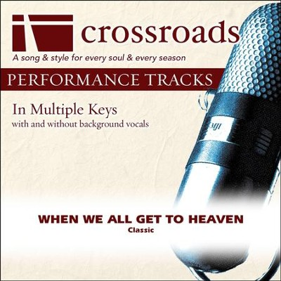 When We All Get To Heaven (Performance Track)  [Music Download] -
