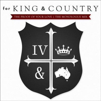 The Proof Of Your Love (The Monologue Mix)  [Music Download] -     By: for KING & COUNTRY