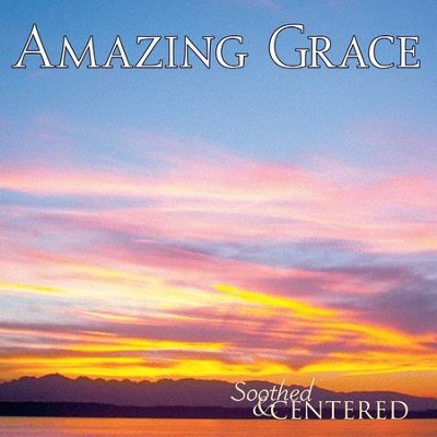 Amazing Grace  [Music Download] -     By: Soothed & Centered