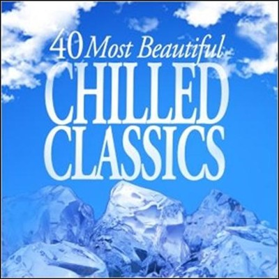 40 Most Beautiful Chilled Classics  [Music Download] -     By: Various Artists
