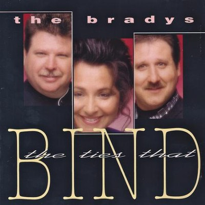 The Ties That Bind  [Music Download] -     By: The Bradys