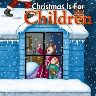 Christmas is for Children  [Music Download] -     By: Twin Sisters Productions