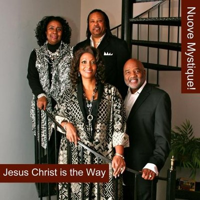 Jesus Christ Is The Way  [Music Download] -     By: Nuove Mystique