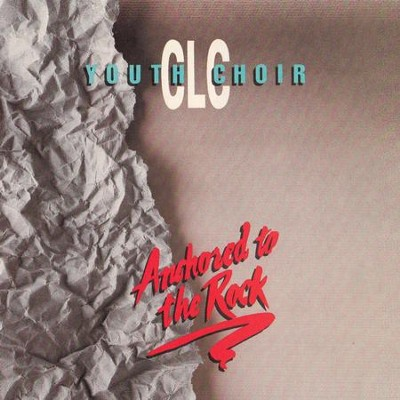 Anchored to the Rock  [Music Download] -     By: CLC