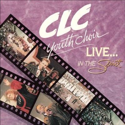 Live... In The Spirit  [Music Download] -     By: CLC