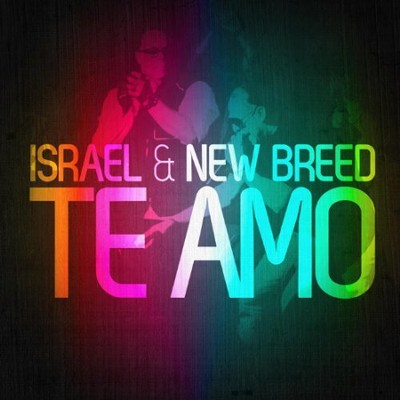 Te Amo  [Music Download] -     By: Israel & New Breed, T Bone