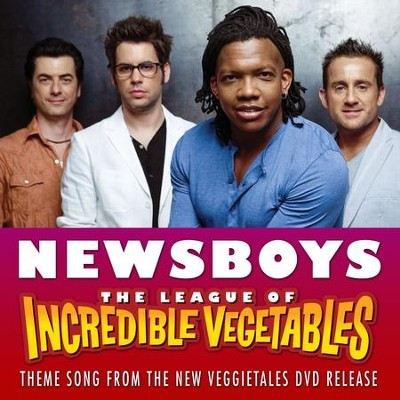 The League of Incredible Vegetables (Theme)  [Music Download] -     By: Newsboys