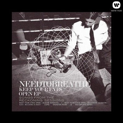 Keep Your Eyes Open EP (Songs From The Reckoning Sessions)  [Music Download] -     By: NEEDTOBREATHE