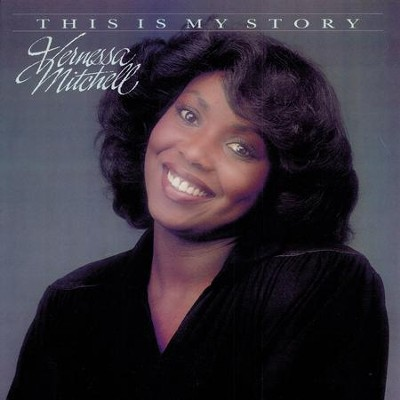 This Is My Story  [Music Download] -     By: Vernessa Mitchell