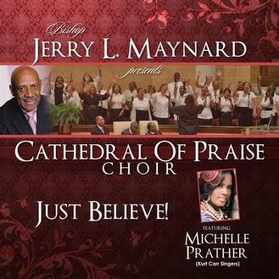 Bishop Jerry L. Maynard Presents: Catherdal of Praise Choir  [Music Download] -     By: Cathedral of Praise Choir