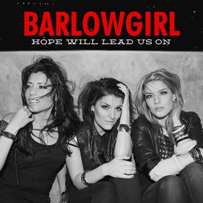 Hope Will Lead Us On  [Music Download] -     By: BarlowGirl