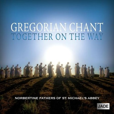 Gregorian Chant: Together On The Way  [Music Download] -     By: Norbertine Fathers of St. Michael's Abbey