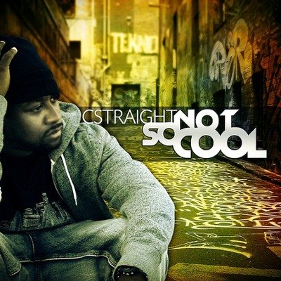 So Not Cool  [Music Download] -     By: Cstraight