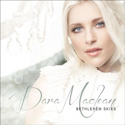 Bethlehem Skies  [Music Download] -     By: Dara Maclean