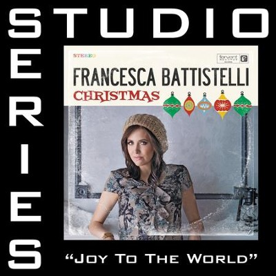 Joy To The World (Medium Key Performance Track Without Background Vocals)  [Music Download] -     By: Francesca Battistelli
