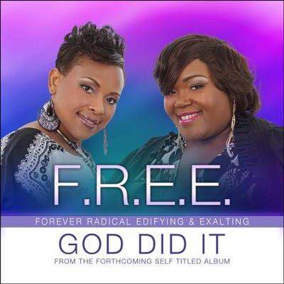 God Did It  [Music Download] -     By: F.R.E.E.