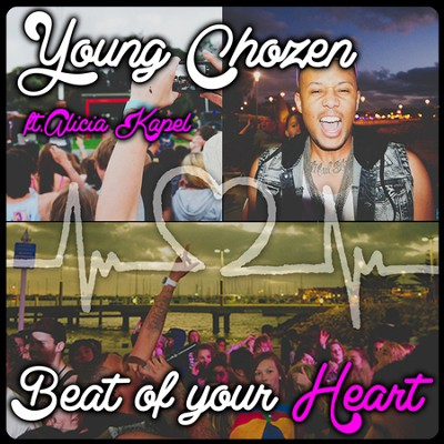 Beat of your Heart  [Music Download] -     By: Young Chozen