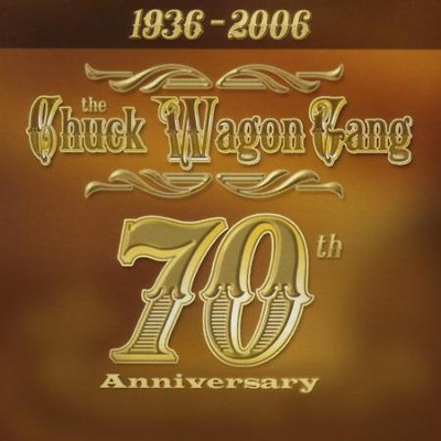 70th Anniversary  [Music Download] -     By: Chuck Wagon Gang