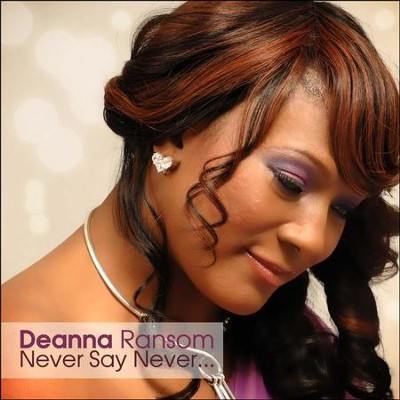 Never Say Never  [Music Download] -     By: Deanna Ransom