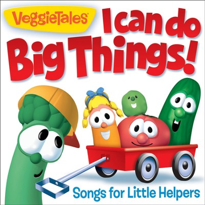I Can Do Big Things!- Songs for Little Helpers  [Music Download] -     By: VeggieTales