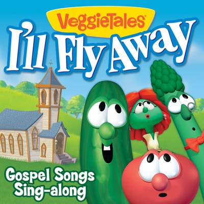 I'll Fly Away- Gospel Songs Sing-Along  [Music Download] -     By: VeggieTales