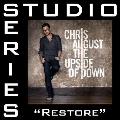 Restore (Original Key Performance Track With Background Vocals)  [Music Download] -     By: Chris August