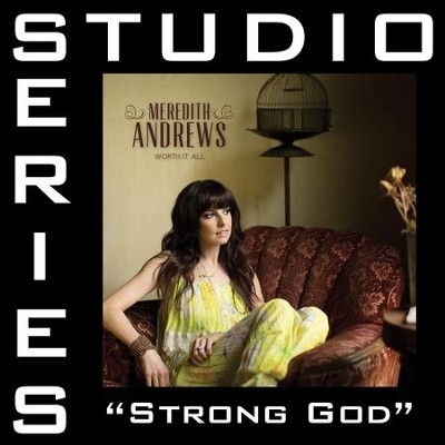 Strong God (Medium Key Performance Track Without Background Vocals)  [Music Download] -     By: Meredith Andrews