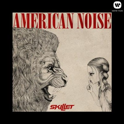 American Noise  [Music Download] -     By: Skillet