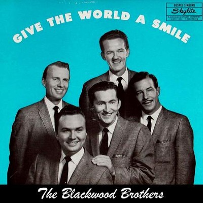 Give The World A Smile  [Music Download] -     By: The Blackwood Brothers