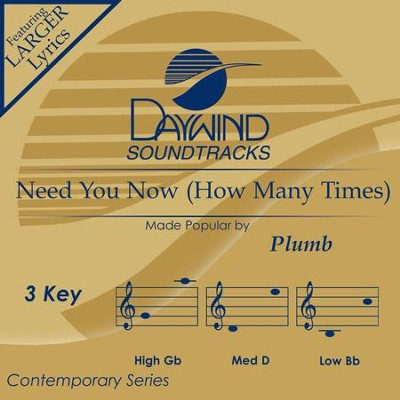 Need You Now (How Many Times)  [Music Download] -     By: Plumb