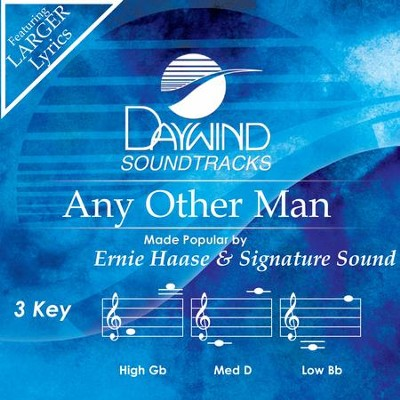 Any Other Man  [Music Download] -     By: Ernie Haase & Signature Sound