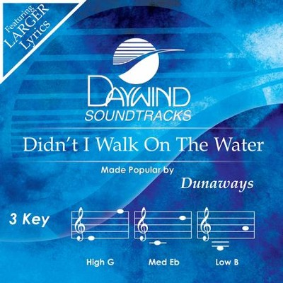 Didn't I Walk On The Water  [Music Download] -     By: Dunaways