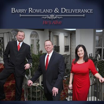 He's Alive  [Music Download] -     By: Barry Rowland &  Deliverance