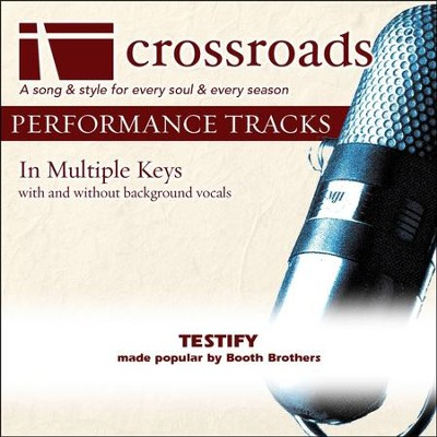 Testify (Made Popular By Booth Brothers) [Performance Track]  [Music Download] -