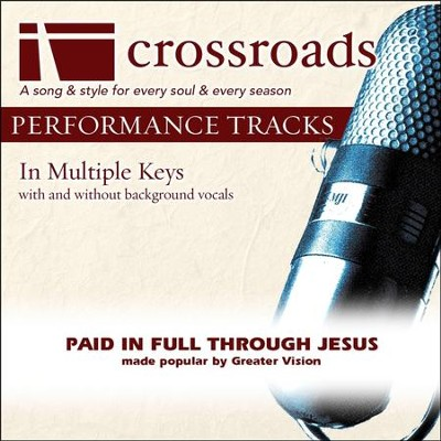 Paid In Full Through Jesus (Made Popular By Greater Vision) [Performance Track]  [Music Download] -