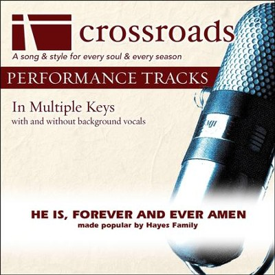 He Is, Forever and Ever Amen (Made Popular By The Hayes Family) [Performance Track]  [Music Download] -