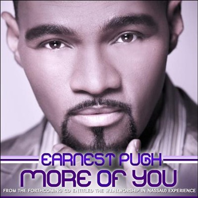 More Of You  [Music Download] -     By: Earnest Pugh