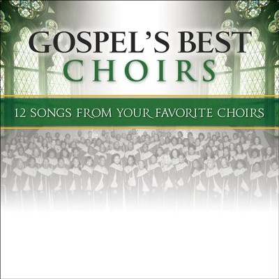 Gospel's Best Choirs  [Music Download] -     By: Various Artists