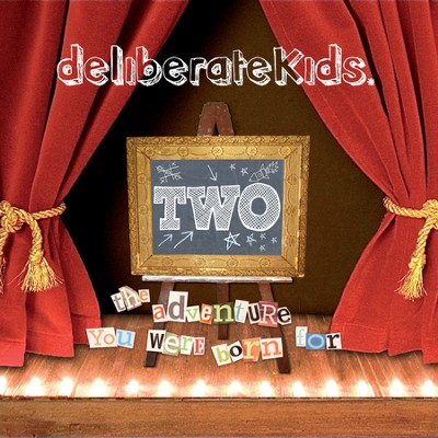deliberateKids TWO: The Adventure You Were Born For  [Music Download] -     By: deliberateKids
