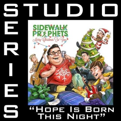 Hope Was Born This Night (Original Key Performance Track With Background Vocals)  [Music Download] -     By: Sidewalk Prophets