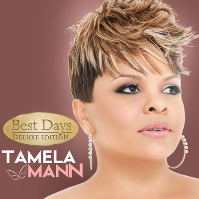 Best Days  [Music Download] -     By: Tamela Mann