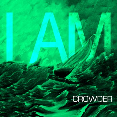 I Am  [Music Download] -     By: Crowder
