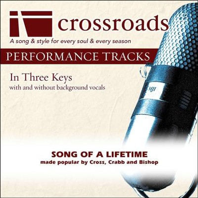 Song Of A Lifetime (Made Popular by Cross, Crabb and Bishop) [Performance Track]  [Music Download] -